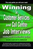 Winning at Customer Services and Call Centre Job Interviews